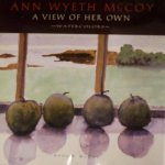 Ann Wyeth McCoy: A View of Her Own by Anna B. McCoy    $35