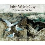 Available at Somerville Manning Gallery. John W. McCoy: American Painter by Anna B McCoy   $30